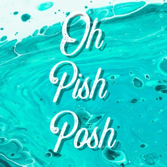 oh_pish_posh